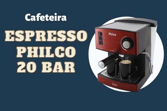 Cafeteira expresso philco 20 bar é boa