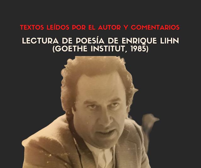 Poemas de Enrique Lihn: lectura y comentarios del autor (año 1985)