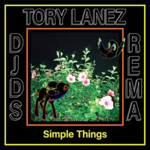 DJDS – Simple Things Ft. Tory Lanez, Rema [Mp3 Download]