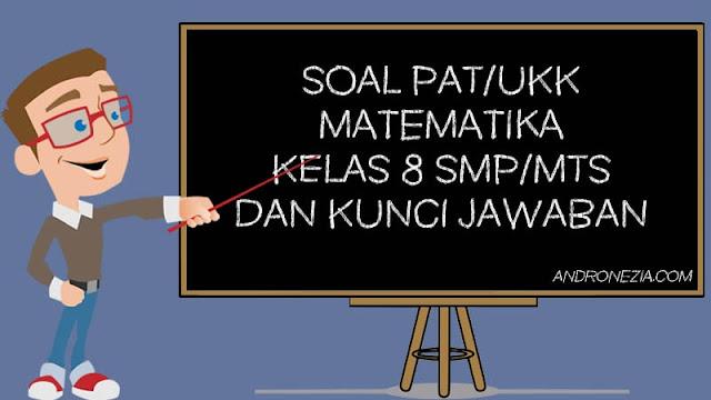 Soal PAT/UKK Matematika Kelas 8 Tahun 2021