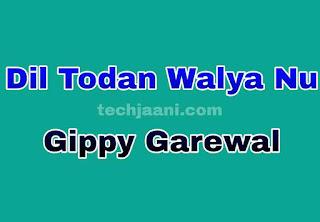 Dil Todan Walya Nu Lyrics In Hindi