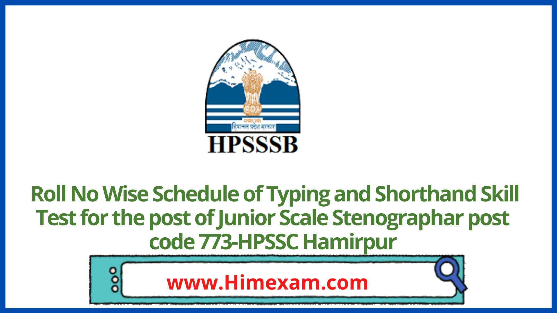 Roll No Wise Schedule of Typing and Shorthand Skill Test for the post of Junior Scale Stenographar post code 773-HPSSC Hamirpur