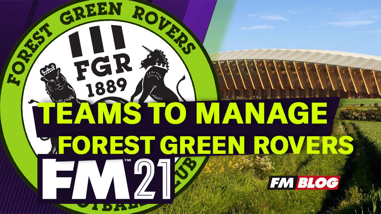 Challenging Team to Manage in Football Manager 2021 - Forest Green Rovers