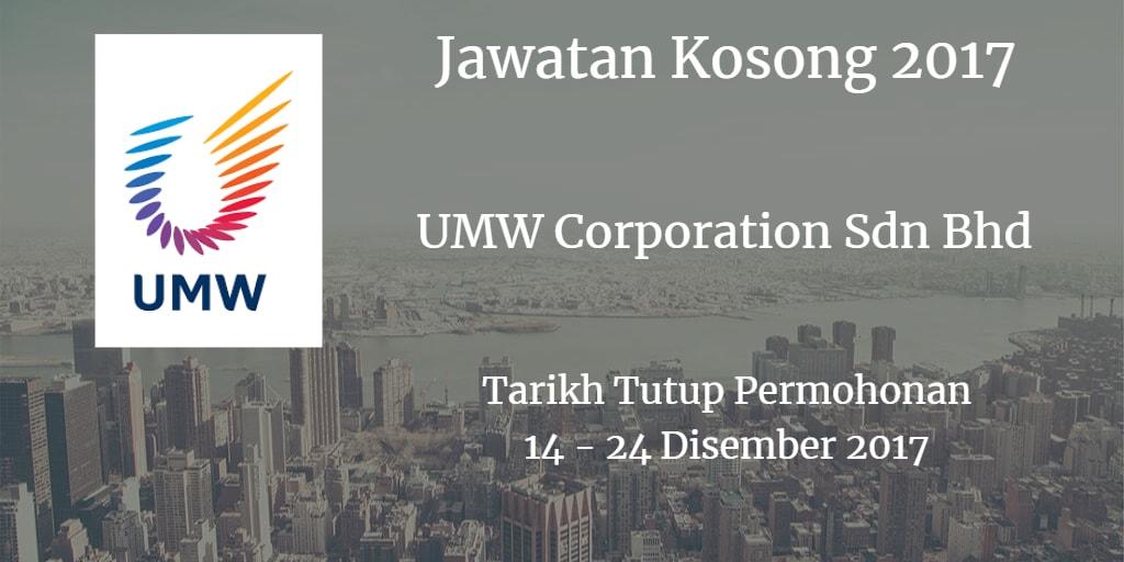Jawatan Kosong UMW Corporation Sdn Bhd  14 - 24 Disember 2017