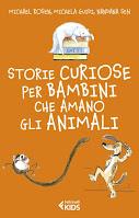 Storie curiose per bambini che amano gli animali di Michael Rosen, Michela Guidi e Nandana Sen