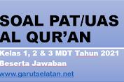 Soal PAT AL-QUR'AN Kelas I, II, dan III MDT Tahun 2021 Beserta Jawaban