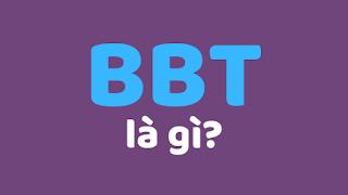 bbt là gì