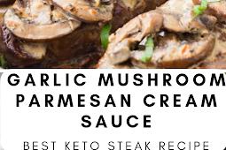 Keto Steak Garlic Mushroom Parmesan Cream Sauce
