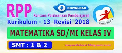 RPP SD/MI KELAS IV (EMPAT) SMT 1 DAN 2 KURIKULUM 2013 REVISI 2018 - UPDATE