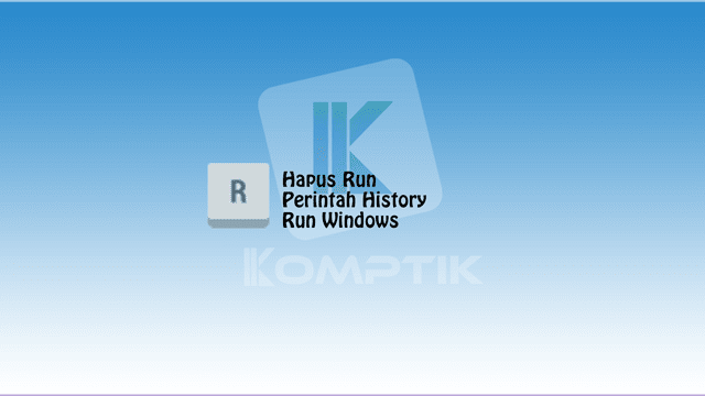 Hapus Run, Perintah History Run Windows