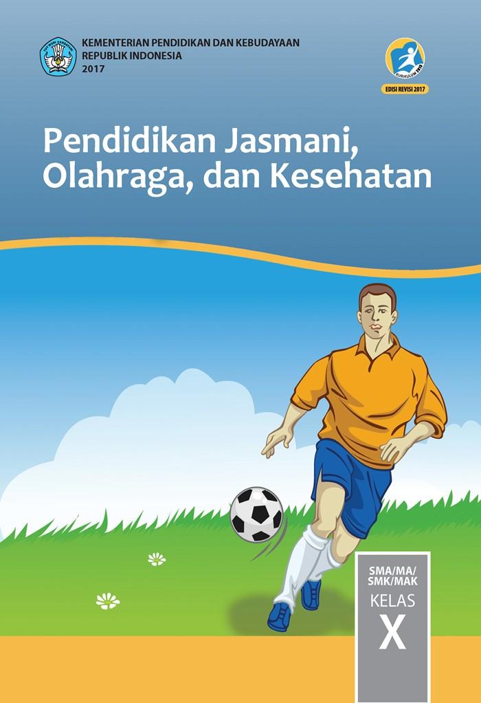 Buku Siswa SMA/MA Kelas X Pendidikan Jasmani Olahraga dan Kesehatan