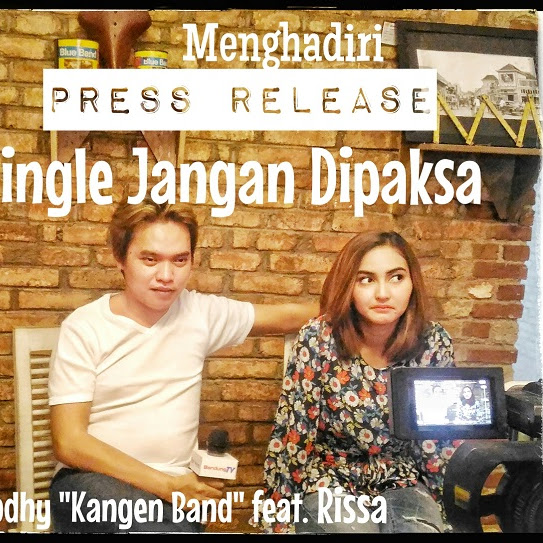 Menghadiri Press Release Single ❞Jangan Dipaksa❝ - Rissa feat. Dodhy Kangen Band