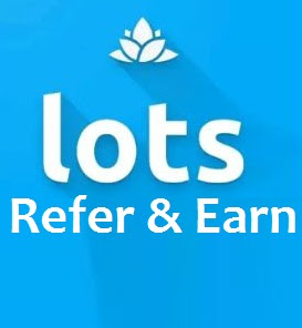 Lots App Refer Earn