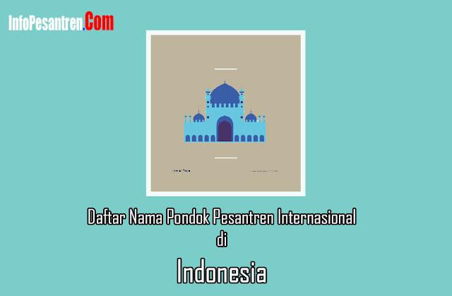 Daftar Nama Pondok Pesantren Internasional di Indonesia