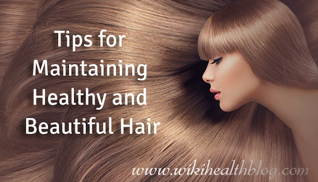 Tips for Maintaining Healthy and Beautiful Hair: WikiHealthBlog