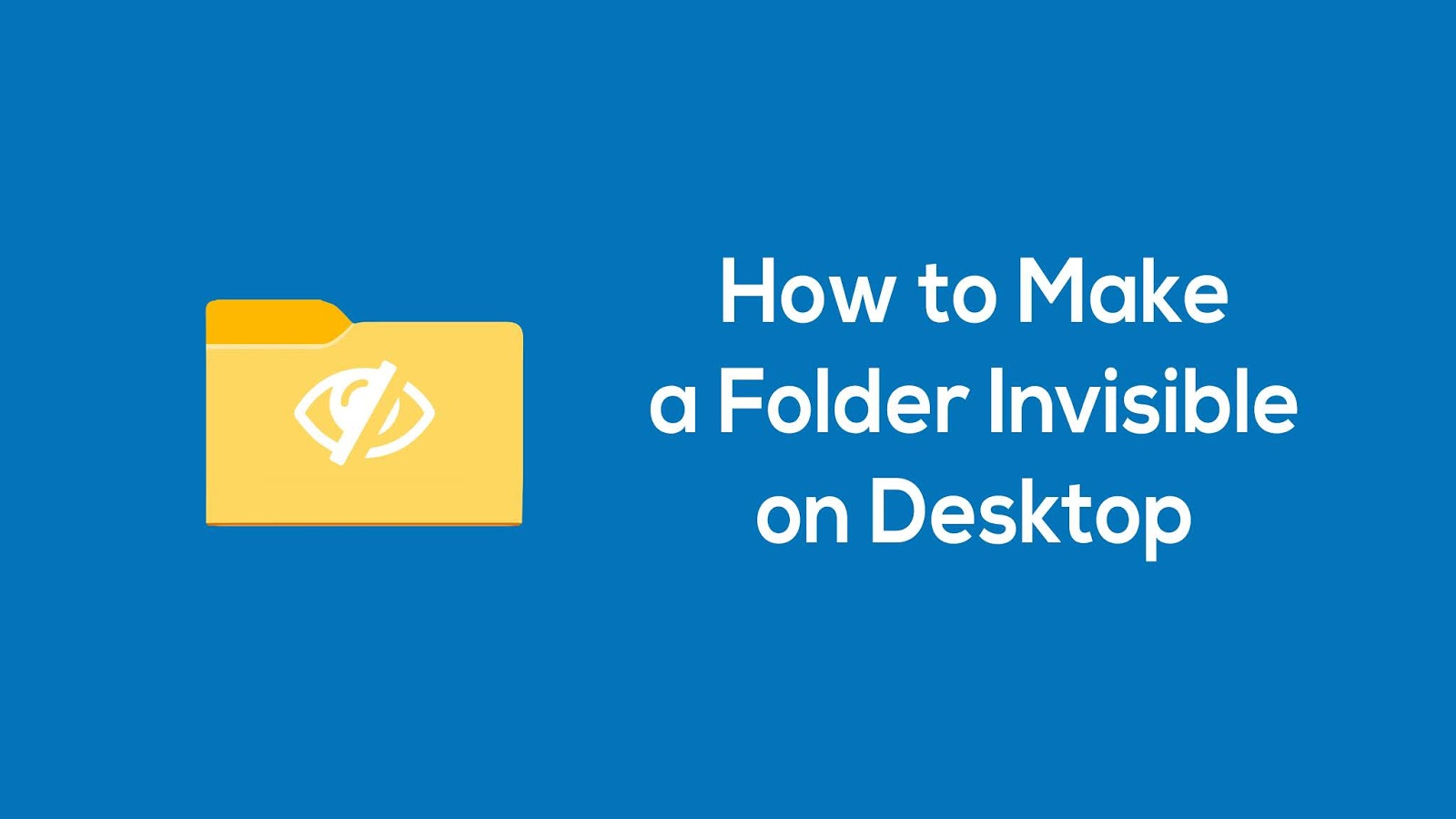 How to Make a Folder Invisible on Desktop