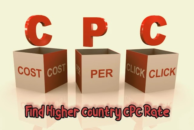 How to Find Higher Country CPC Rate