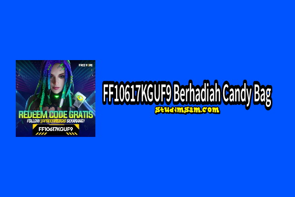 ff10617kguf9 kode redeem berhadiah candy bag ff
