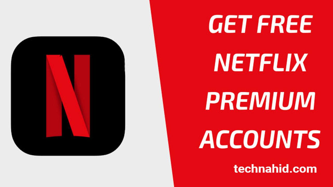 How To Get Free Netflix Premium Account