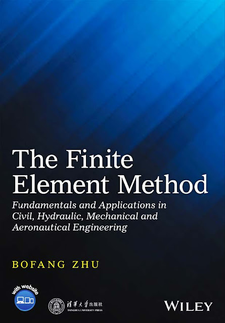 Gratis Ebook The Finite Element Method Fundamentals and Applications in Civil, Hydraulic, Mechanical and Aeronautical Engineering