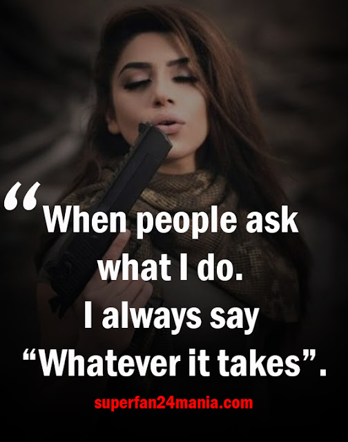 """When people ask what i do. i always say """"Whatever it taken""""."""