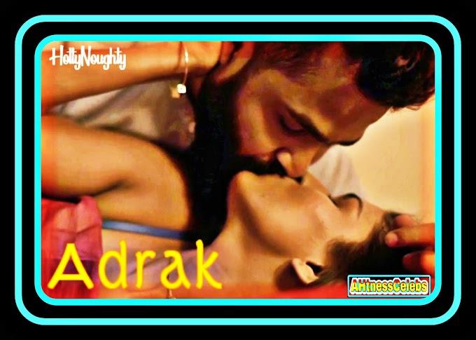 Adrak (2021) – HottyNoughty Hindi Short Film