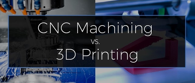 cnc machining vs 3d printing pros cons making parts