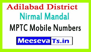 Nirmal Mandal MPTC Mobile Numbers List Adilabad District in Telangana State