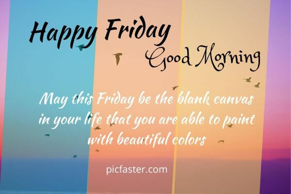 New Good Morning Happy Friday Images Wishes Blessings 2020 Whatsapp Dp Status Picfaster