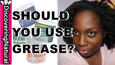 Should You Use GREASE on NATURAL HAIR? DiscoveringNatural