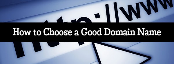 10 Tips on How to Choose a Good Domain Name