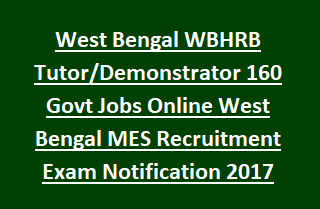 West Bengal WBHRB Tutor Demonstrator 160 Govt Jobs Online West Bengal MES Recruitment Exam Notification 2017