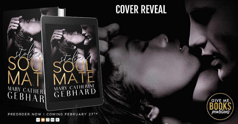 Cover Reveal: Stolen Soulmate by Mary Catherine Gebhard