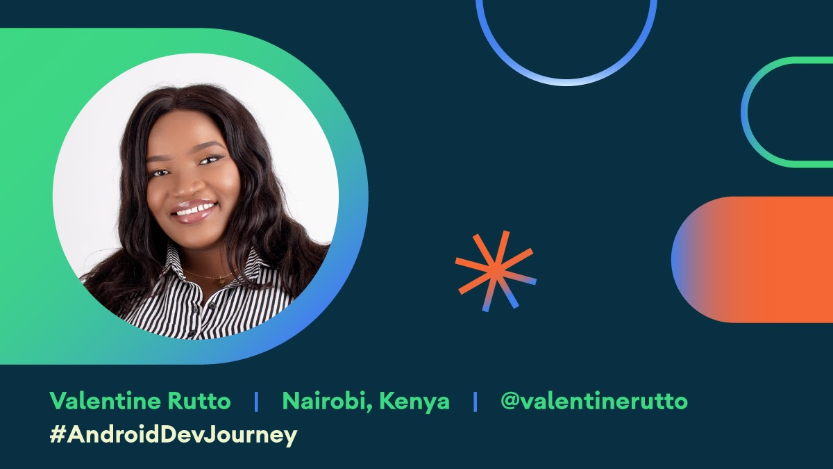 Photo of Valentine Rutto within Android Dev Journey card.