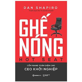 Ghế nóng - Cẩm nang toàn diện cho CEO khởi nghiệp (Hot Seat: The Startup CEO Guidebook) - Tác giả: Dan Shapiro ebook PDF-EPUB-AWZ3-PRC-MOBI