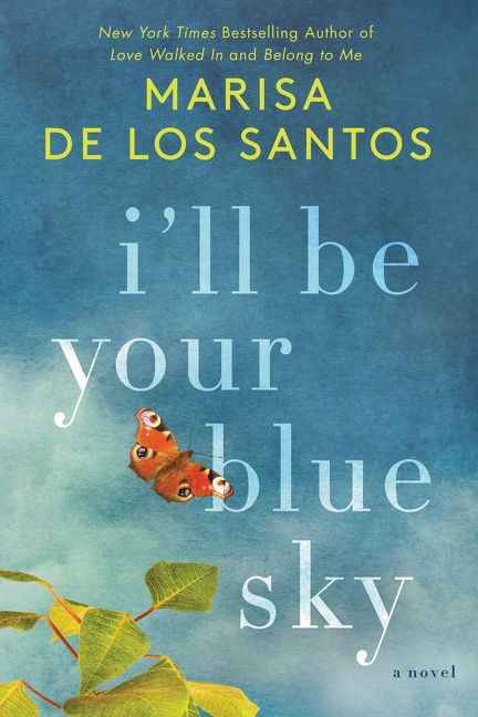 Booknaround review ill be your blue sky by marisa de los santos there are many ways to describe the person you love love of your life soul mate true love the peanut butter to your jelly your home and your heart fandeluxe Choice Image