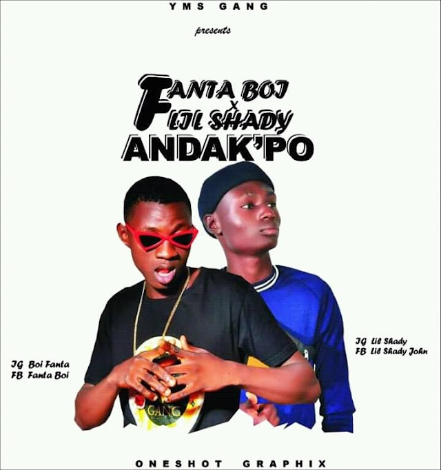 MUSIC: Fanta Boi ft Lil-Shady _ Andak'po_(Sam T)