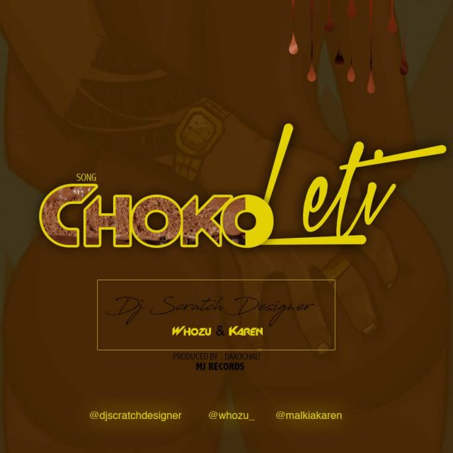 DJ Scratch Designer Ft. Whozu x Karen - Chokoleti