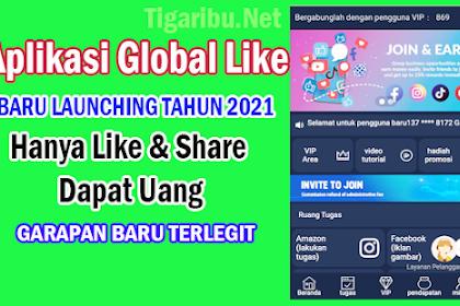 Aplikasi Global Like, Apk Penghasil Uang Baru Launching Tahun 2021