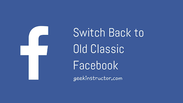 Switch back to old classic Facebook design