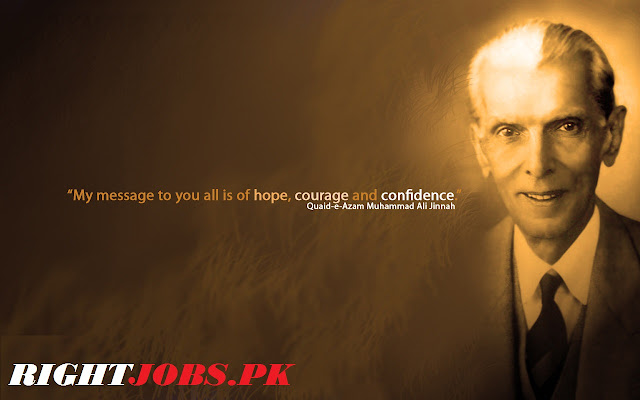 My message to you all is of hope, courage and confidence. Quaid e Azam Muhammad Ali Jinnah