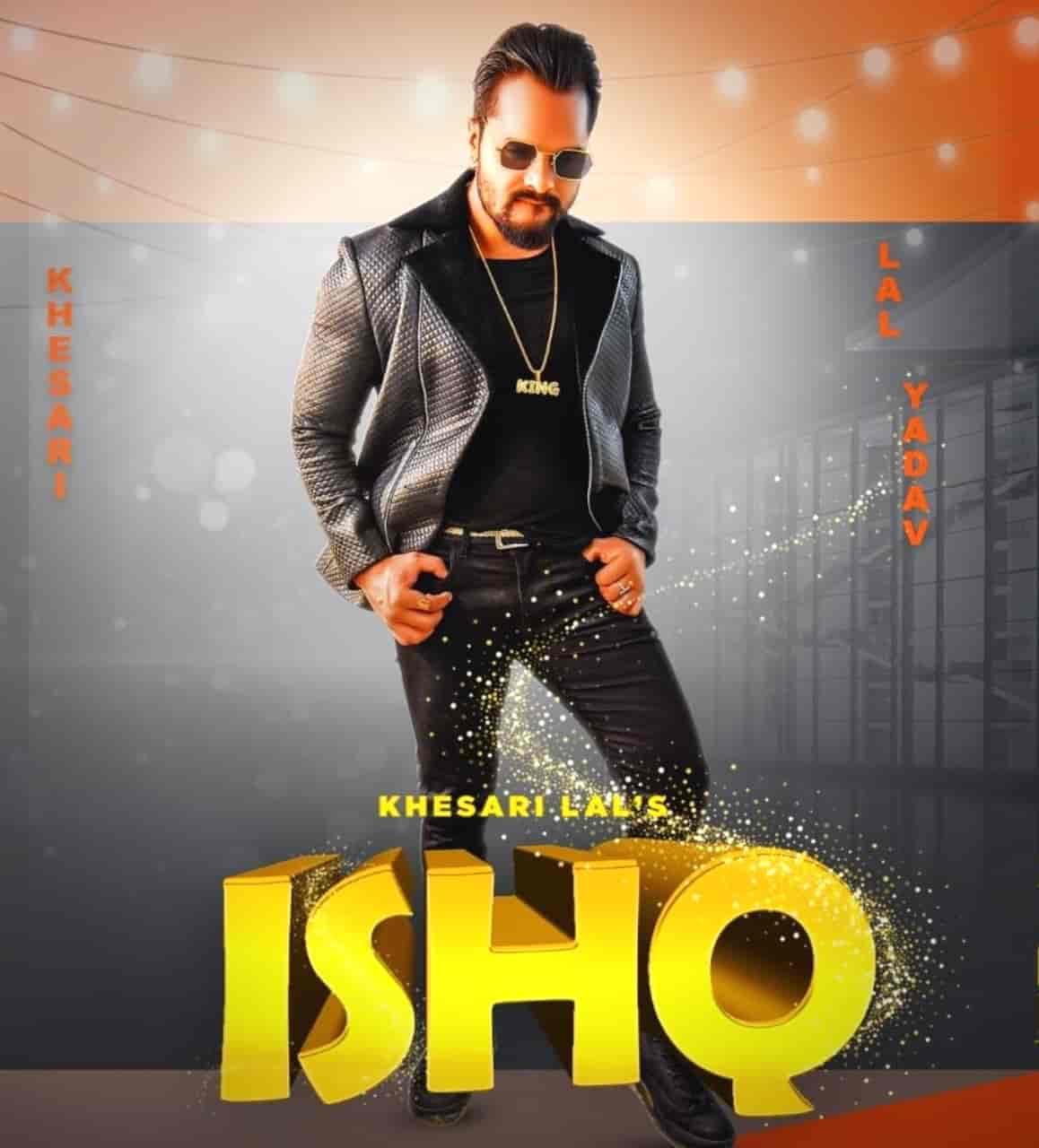 Ishq Hindi Song Image Features Khesari Lal Yadav and Knishka Negi