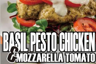 BASIL PESTO CHICKEN & MOZZARELLA TOMATO