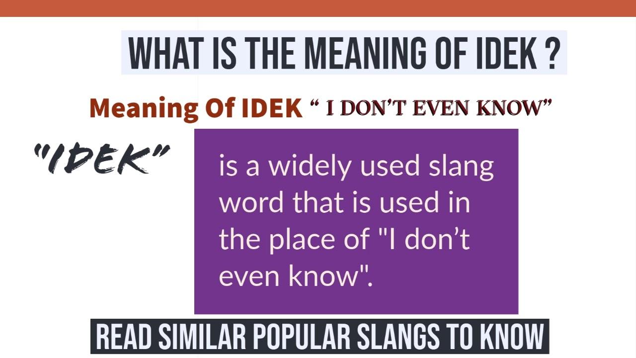 idek meaning