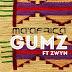 Gumz feat. Zwyn – Ma' Africa (Original Mix)