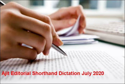 Ajit Editorial Shorthand Dictation July 2020