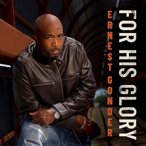 Ernest Gonder's Debut Single 'For His Glory' Said To Be The Next Popular Radio Release By Devine Jamz