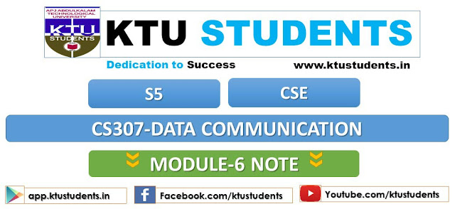 ktu data communication cs307 note module 6