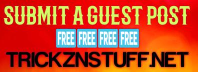 Submit a Guest Post on TRICKZNSTUFF NET related to tech