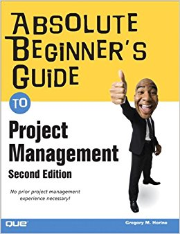 Absolute Beginner's Guide to Project Management (2nd Edition) 2nd Edition